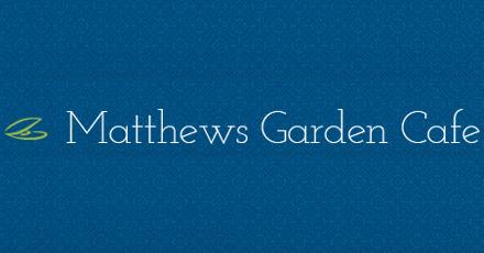 Matthews Garden Cafe Menu